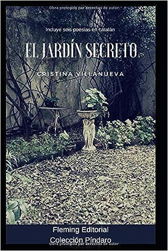 El Jardín Secreto: Poesía: Amazon.es: Villanueva, Cristina, Fleming, Editorial: Libros