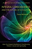 Integral Consciousness and the Future of Evolution, Steve McIntosh, 1557789053