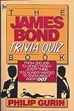 James Bond Trivia Quiz Book, Phillip Gurin, 0877955808