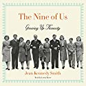 The Nine of Us: Growing Up Kennedy Audiobook by Jean Kennedy Smith Narrated by Lorna Raver