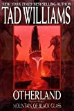 Otherland: Volume Three: Mountain of Black Glass by Tad Williams (1999-09-01)