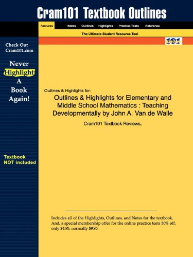 Outlines & Highlights for Elementary and Middle School Mathematics: Teaching Developmentally by John A. Van de Walle