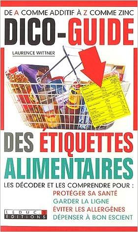 Télécharger en ligne Dico-guide des étiquettes alimentaires pdf, epub
