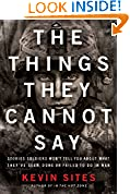 #4: The Things They Cannot Say: Stories Soldiers Won8217;t Tell You About What They8217;ve Seen, Done or Failed to Do in War