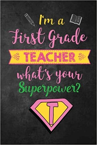 99af49c0 I'm a First Grade Teacher What's Your Superpower?: Funny First Grade ...