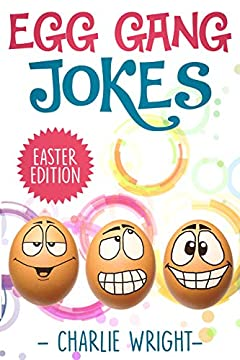Egg Gang Jokes - Easter Edition: Easter Jokes Book for Kids with Knock-Knock Jokes and Riddles, An Easter Basket Stuffer for Kids (EGGanG Jokes 1)