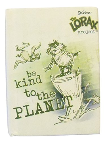 The Lorax Project (Dr. Seuss The Lorax Project Little Notebooks ~ Be Kind to the Planet (82 Blank Recycled)