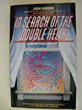 In Search of the Double Helix, John Gribbin, 0553344323