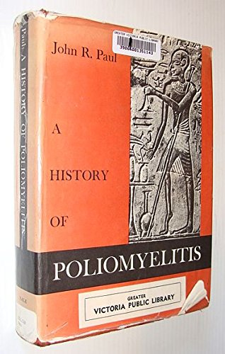 A History of Poliomyelitis, (Yale studies in the history of science and medicine)