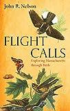 img - for Flight Calls: Exploring Massachusetts through Birds book / textbook / text book
