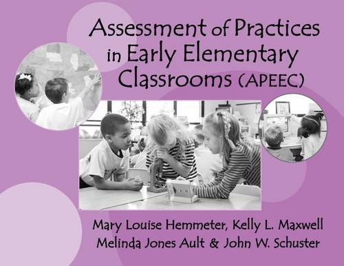 Assessments of Practices in Early Elementary Classrooms