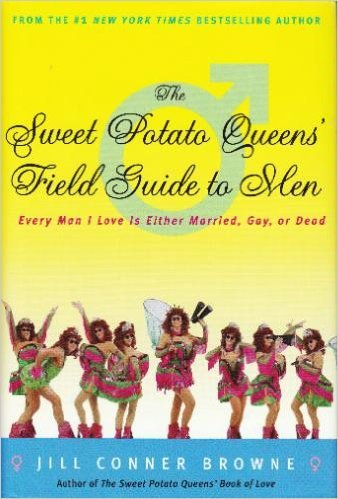 The Sweet Potato Queens' Field Guide to Men: Every Man I Love Is Either Married, Gay, or Dead PDF