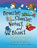 Breezier, Cheesier, Newest, and Bluest, Brian P. Cleary, 0761353623