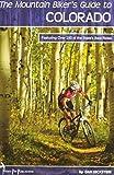 The Mountain Biker s Guide to Colorado