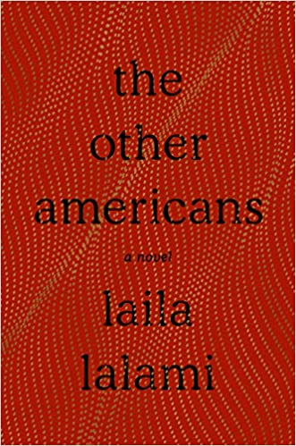 Amazon Com The Other Americans A Novel  Laila Lalami Books