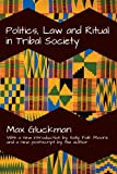 Politics, Law and Ritual in Tribal Society, Gluckman, Max, 1412846153