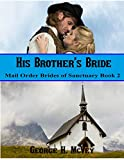 HIs Brothers Bride (Mail Order Brides of Sanctuary Book 2)