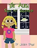The Alien Stole My Toothbrush, Jessica Byrne, 1627726683