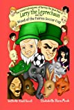 img - for Larry the Leprechaun and the Wood of the Fairies Soccer Cup (The Grand Adventures of Barney the Bear) (Volume 2) book / textbook / text book