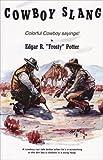 Cowboy Slang, Edgar F. Potter, 091484623X