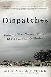 Dispatches: Stories from War Zones, Police States and Other Hellholes