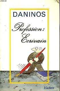 Profession : écrivain, Daninos, Pierre