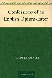 Confessions of an English Opium-Eater (English Edition)