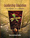 Leadership Education: The Phases of Learning (The Leadership Education Library Book 2)