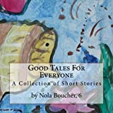 Good Tales for Everyone, Nola Boucher, 1492733393
