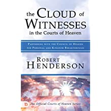 THE CLOUD OF WITNESSES IN THE COURTS OF HEAVEN