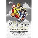 Ki-Chan: Demon Hunter: Black and White: Book #1: The Holy Warriors Awaken (Ki-Chan: Black and White)