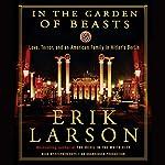 In the Garden of Beasts: Love, Terror, and an American Family in Hitler's Berlin | Erik Larson