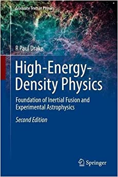 High-Energy-Density Physics: Foundation of Inertial Fusion and Experimental Astrophysics (Graduate Texts in Physics)