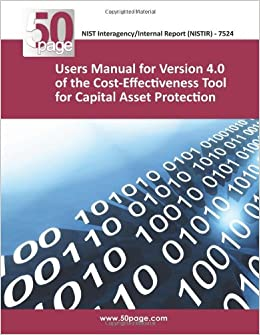 Users Manual for Version 4.0 of the Cost-Effectiveness Tool for Capital Asset Protection