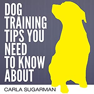 Dog Training Tips You Need to Know About Audiobook