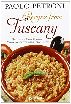 Book Recipes from Tuscany. Traditional Home Cooking: Yesterday's Flavours for Today's Taste