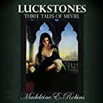 Luckstones: Three Tales of Meviel | Madeleine E. Robins