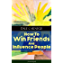 How To Win Friends And Influence People (Unabridged): From the Greatest Motivational Speaker of 20th Century and Creator of The Quick and Easy Way to Effective ... & How to Stop Worrying and Start Living
