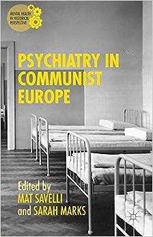 Psychiatry in Communist Europe (Mental Health in Historical Perspective)