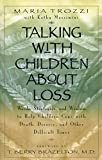 img - for Talking with Children About Loss: Words, Strategies, and Wisdom to Help Children Cope with Death, Divorce book / textbook / text book