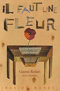 Il faut une fleur par Gianni Rodari