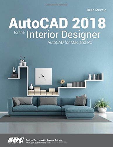 AutoCAD 2018 for the Interior Designer: AutoCAD for Mac and PC: Dean  Muccio: 9781630571191: Amazon.com: Books