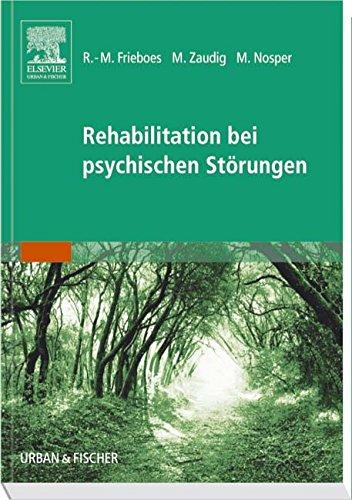 Rehabilitation bei psychischen Störungen: Nach Maßgaben der ICF und ICD-10