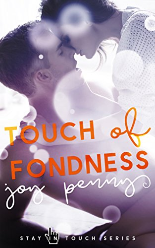 Touch of Fondness: A New Adult Romance (Stay in Touch) by [Penny, Joy]
