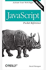 JavaScript Pocket Reference (Pocket Reference (O'Reilly)) 3rd edition by Flanagan, David (2012) Paperback Paperback