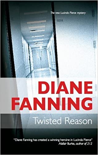 Book Twisted Reason (A Lucinda Pierce Mystery) by Diane Fanning (2011-07-01)