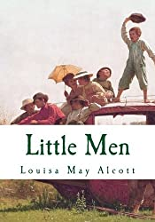 Little Men: Complete and Unabridged Classic Edition