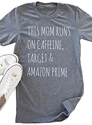 This Mom Runs On Caffeine Target and Amazon Prime Women Summer Funny T-Shirt Top