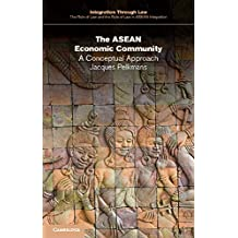 The ASEAN Economic Community: A Conceptual Approach (Integration through Law:The Role of Law and the Rule of Law in ASEAN Integration)
