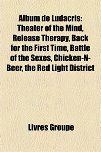 Téléchargement gratuit en ligne pdf ebook Album de Ludacris: Theater of the Mind, Release Therapy, Back for the First Time, Battle of the Sexes, Chicken-N-Beer, the Red Light Dist 1159369461 MOBI